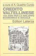 QUADRIO CURZIO, Credito Valtellinese 100 anni per lo sviluppo economico