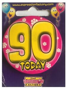Expressions I AM 90 TODAY Happy 90th Birthday Badge Mens Ladies Pink 55mm