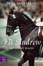 True Horse Stories: JB Andrew : Mustang Magic by Judy Andrekson (2008, Paperbac…