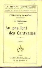 C1 ALGERIE Duchene LES BARBARESQUES Au Pas Lent des Caravanes 1922 EPUISE