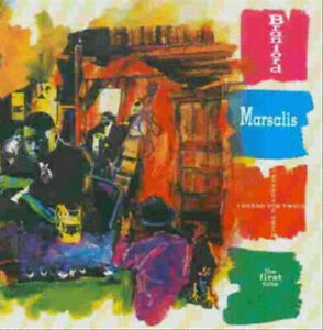CD Branford Marsalis - I Heard You Twice the First Time + Kenny Kirkland u.a.