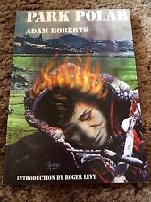 PARK POLAR Adam Roberts 1st ed 500 COPY SIGNED (BY AUTHOR ONLY)/LIMITED fine OOP