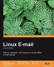 Linux E-Mail : Set Up, Maintain, and Secure a Small Office E-Mail Server by...