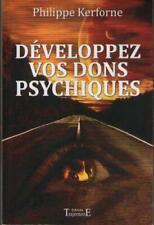 Livre : Développez vos dons psychiques. Philippe Kerforne TELEPATHIE TELEKINESIE