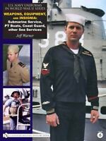 U S Navy Uniforms in World War II Series:Weapons. Equipment, other Sea Services