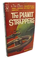 Raymond Z. Gallun THE PLANET STRAPPERS  1st Edition 1st Printing