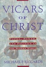 Vicars Of Christ: Popes, Power, & Politics in the