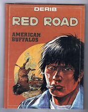 DERIB. Red Road. American Buffalos. Ed. Cristal 1988