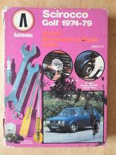 VOLKSWAGEN Golf & SCIROCCO 1974-79 proprietari manutenzione e riparazione Guide-VW