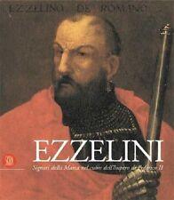 Ezzelini. Signori della Marca nel cuore dell'Impero di Federico II, Skira 2001