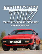 Triumph TR7: The Untold Story by David Knowles (Hardback, 2008)