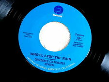 CREEDENCE CLEARWATER~WHO'LL STOP THE RAIN~NEAR MINT~TRAVELIN BAND~FANTASY~POP 45