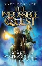 Impossible Quest Escape from Wolfhaven Castle by Kate Forsyth (Paperback, 2014)