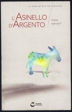 LA BIBLIOTECA DEI RAGAZZI -L'ASINELLO D'ARGENTO-ILLUSTRAZ.-HARTNETT -FABBRI 2015
