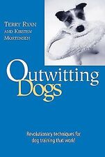 Outwitting Dogs: By Ryan, Terry, Mortensen, Kirsten