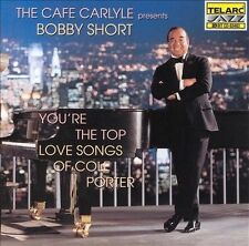 Bobby Short  You're the Top: The Love Songs of Cole Porter by  (CD, 1999 TELARC)