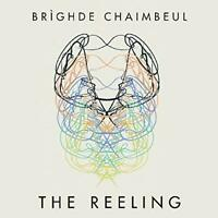 REELING THE - CHAIMBEUL BRIGHDE [CD]