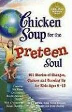 Chicken Soup for the Preteen Soul - 101 Stories of Changes, Choices - VERY GOOD