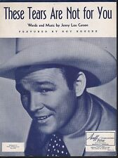 These Tears Are Not For You 1945 Roy Rogers Sheet Music