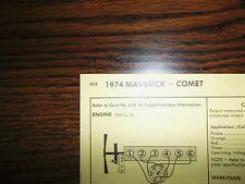 1974 Ford Maverick & Mercury Comet 200 CI L6 1BBL SUN Tune Up Chart Great Shape!