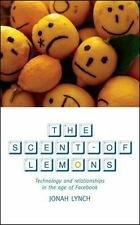 The Scent Of Lemons: Technology and Relationships in the Age of Facebook