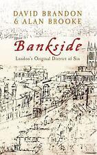 Bankside: London's Original District of Sin, Brooke, Alan, Brandon, David, Good
