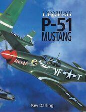 P-51 MUSTANG - A Combat Legend Book -- (NEW BOOK)