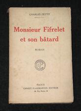 MONSIEUR FIFRELET ET SON BÂTARD - C. PETTIT AUTOGRAPHE - Ed. FLAMMARION EO 1925