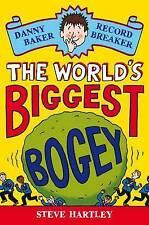Danny Baker Record Breaker The World's Biggest Bogey by Steve Hartley P/B 2010)