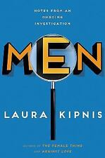 Men:Notes from an Ongoing Investigation by Laura Kipnis (2014, Hardcover) 1st Ed
