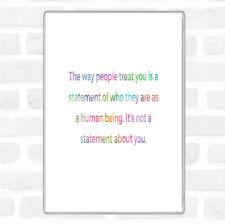 The Way People Treat You Rainbow Quote Jumbo Fridge Magnet