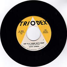 CATHY CARROLL-TRIODEX 110 TEEN ROCK 45 DEEP IN A YOUNG BOY'S HEART/JIMMY LOVE