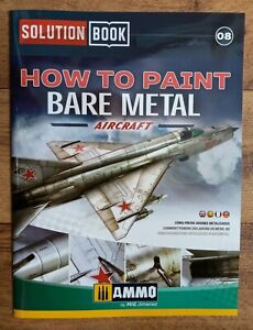 Solution Book 08: How to Paint Bare Metal Aircraft, Softback book Ammo Mig