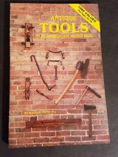 Antique Tools Our American Heritage by Kathryn McNerney 1988