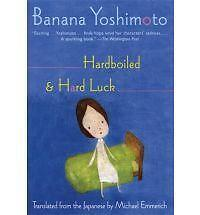 Hardboiled & Hard Luck by Banana Yoshimoto (Paperback / softback, 2006)