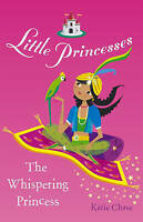 """AS NEW"" Little Princesses: The Whispering Princess, Katie Chase, Book"