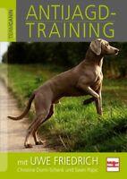 Antijagd Training Hund Übungen Kontrolle Erläuterung Ratgeber Tipps Info Buch