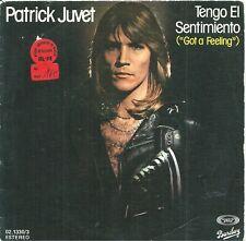 "Patrick Juvet – Tengo El Sentim (Got A Feeling) (Spanish)  7"" Vinyl 45rpm"