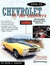 Chevrolet by the Numbers: Chevrolet by the Numbers, 1970-75 : The Essential...