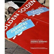 Andres Serrano: Denizens of Brussels, Residents of New York by Silvana...