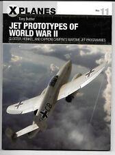 Osprey X Flugzeuge 11, Jet Prototypen Von WWII, Taschenbuch Reference NM St