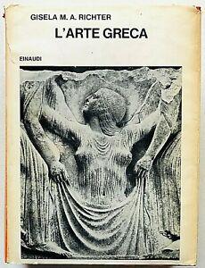 Gisela Richter L'arte greca Einaudi Saggi prima edizione 1969  illustrato