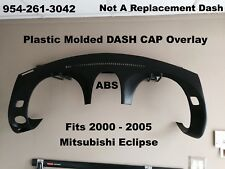 Mitsubishi Eclipse Plastic Dash Cap Hard Cover Overlay Fits 2000-2005 NEW