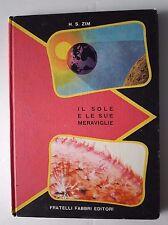 L48> Il sole e le sue meraviglie Fabbri Editori di H. S. Zim anno 1958