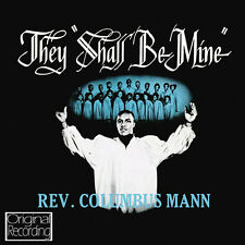 Reverend Columbus Mann - They Shall Be Mine CD