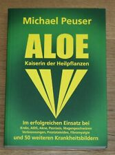 Aloe. Kaiserin der Heilpflanzen. Peuser, Michael, Ilse Grantsau (Redaktion) und
