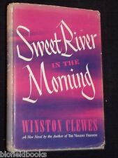 Winston Clewes: Sweet River in The Morning-1946-US 1st - Vintage Fiction, Novel