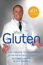 Wheat Gluten : The Secret to Losing Belly Fat and Regaining Health Get Help...