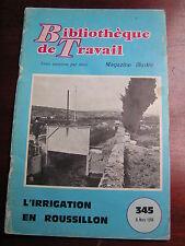 BT 345 1956 L'irrigation en Roussillon ESTAGEL Pyrénées Orientales