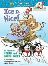 Ice Is Nice!: All About the North and South Poles (Cat in the Hats Learning Lib